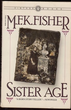 Sister Age (SIGNED). M. F. K. Fisher
