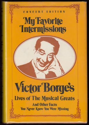 My Favorite Intermissions: Lives of The Musical Greats and Other Facts You Never Knew You Were Missing (SIGNED with signed photo)