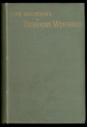The Life and Poems of Theodore Winthrop (with carte de visite of Winthrop)