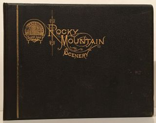 Rocky Mountain Scenery: A Brief Description of Prominent Places of Interest Along the Line of the...