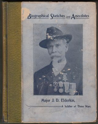 Biographical Sketches and Anecdotes of a Soldier of Three Wars, as Written by Himself. Major...
