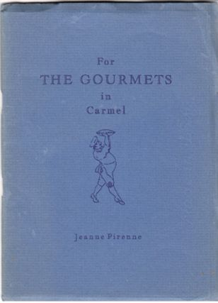 For Gourmets in Carmel (SIGNED). Jeanne Pierenne
