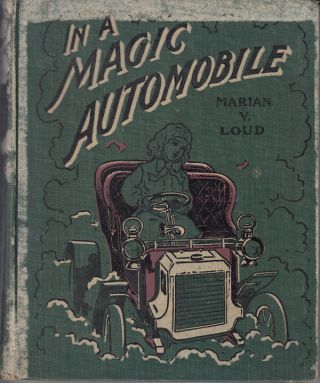 A Picnic on a Pyramid or Travels in a Magic Automobile. Marian V. Loud