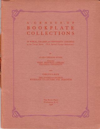 A Census of Bookplate Collections in Public College, and University Libraries in the United...