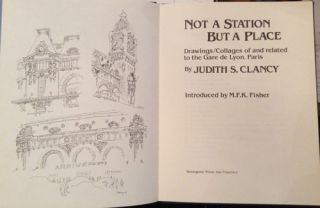 Not a Station But a Place: Drawings/Collages of and Related to the Gare de Lyon, Paris (SIGNED)....