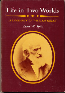 Life in Two Worlds: a Biography of William Sihler (SIGNED). Lewis W. Spitz