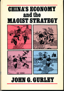 China's Economy and Maoist Strategy (SIGNED). John G. Gurley