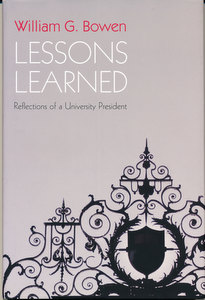 Lessons Learned: Reflections on a University President (SIGNED). William G. Bowen