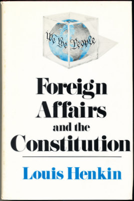 Foreign Affairs and the Constitution. Louis Henkin
