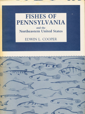 Fishes of Pennsylvania and the Northeastern United States. Edwin L. Cooper