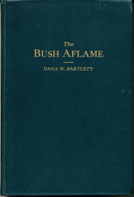 The Bush Aflame. Dana W. Bartlett