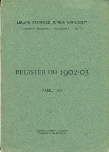 Register for 1902-03: Leland Standford Junior University. Leland Stanford Junior University