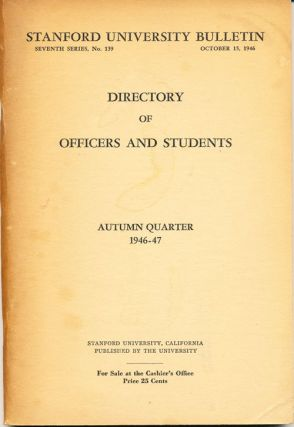 Directory of Officers and Students: Autumn Quarter 1946-47. Stanford University