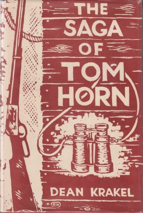 The Saga of Tom Horn: The Story of a Cattlemen's War with Personal Narratives, Newspaper Accounts...