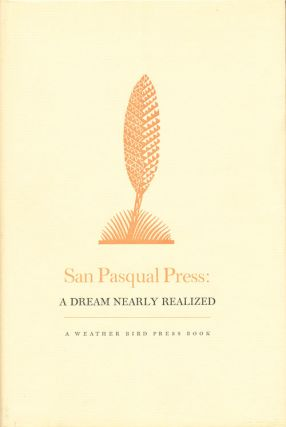 San Pasqual Press: A Dream Nearly Realized. Vance Gerry
