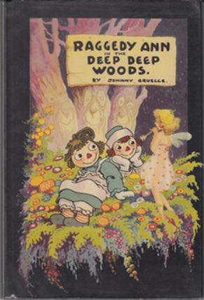 Raggedy Ann in the Deep Deep Woods. Johnny Gruelle