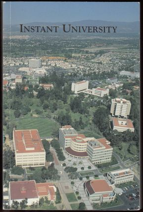 Instant University: The History of the University of California, Irvine 1957-93 (SIGNED). Samuel Clyde McCulloch.