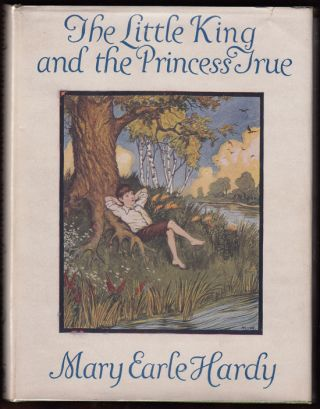 The Little King and the Princess True. Mary Earle Hardy