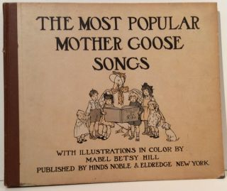 The Most Popular Mother Goose Songs. Mabel Betsy Hill