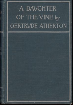 A Daughter of the Vine. Gertrude Atherton