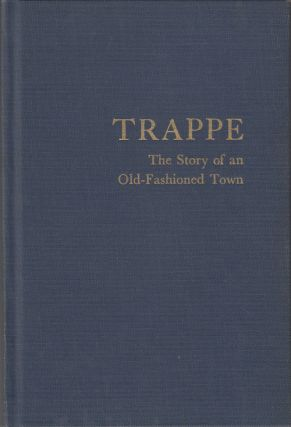 Trappe: The Story of an Old-Fashioned Town (SIGNED). Dickson Preston