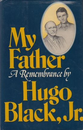 My Father: A Remembrance (SIGNED). Hugo Jr Black