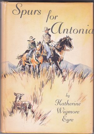 Spurs For Antonia (SIGNED). Katherine Wigmore Eyre
