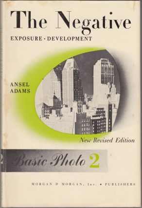The Negative, Exposure, Development (SIGNED). Ansel Adams