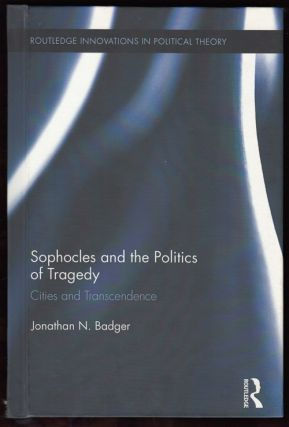 Sophocles and the Politics of Tragedy: Cities and Transcendence (Routledge Innovations in...