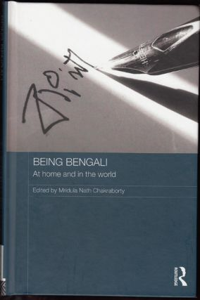Being Bengali: At Home and in the World (Routledge Contemporary South Asia Series 77). Mridula Nath Chakraborty.