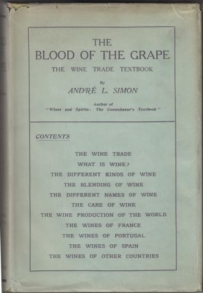 The Blood Of The Grape: The Wine Trade Textbook. Andre Simon