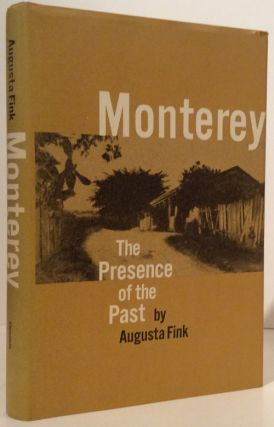 Monterey: The presence of the Past (SIGNED). Augusta Fink.