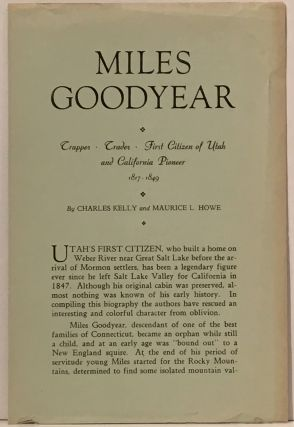 Miles Goodyear: First Citizen of Utah Trader, Trapper and California Pioneer (INSCRIBED)