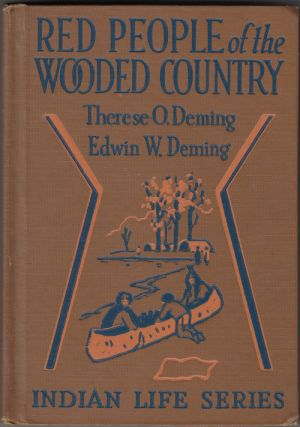 Red People of the Wooded Country (SIGNED with drawing). Therese O. Deming, Edwin W