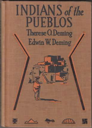 Indians of the Pueblos (SIGNED with drawing). Therese O. Deming, Edwin W