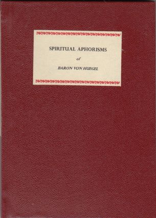 Spiritual Aphorisms of Baron Von Huegel (1 of 36 copies). selected and, Roger R. Hilleary,...