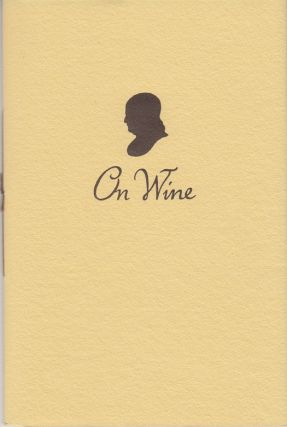 On Wine: A Letter Written to the Abbe Morellet. Benjamin Franklin.