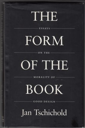 The Form of the Book: Essays on the Morality of Good Design. Jan Tschichold
