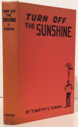 Turn Off the Sunshine: Tales of Los Angeles on the Wrong Side of the Tracks. Timothy G. Turner.