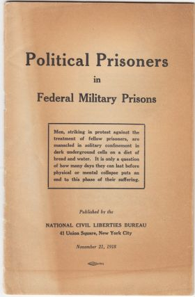 Political Prisoners in Federal Military Prisons. National Civil Liberties Bureau