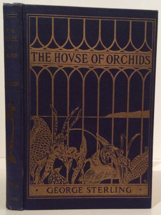 The House of Orchids (SIGNED). George Sterling