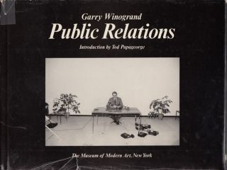 Public Relations. Garry Winogrand, Tod Papageorge