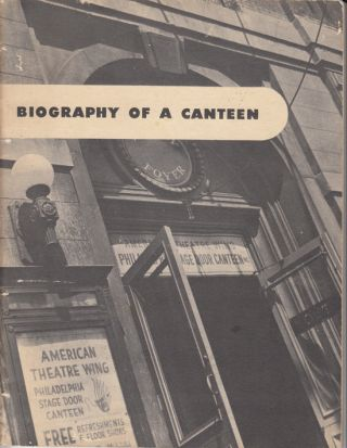 Biography of the Philadelphia Stage Door Canteen. George F. Kearney