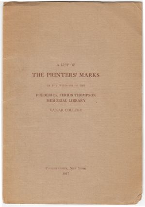 A List of the Printers' Marks in the Windows of the Frederick Ferris Thompson Memorial Library,...