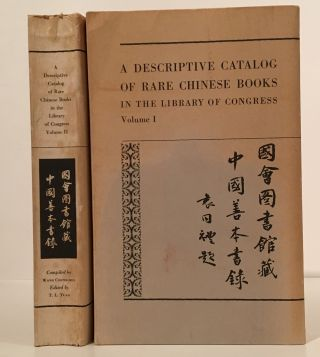 A Descriptive Catalog of Rare Chinese Books in the Library of Congress (Complete in 2 Volumes)....