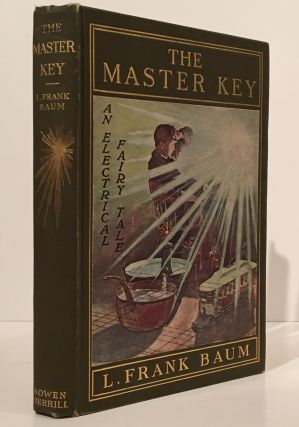 The Master Key: An Electrical Fairy Tale Founded Upon the Mysteries of Electricity and the...