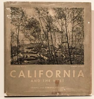 California and The West. A U.S. Camera Book with Ninety-Six Photographs (SIGNED by Edward & Charis Weston