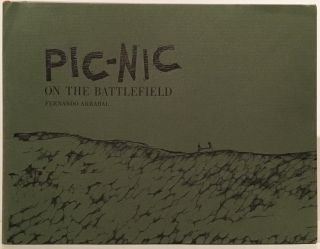 Pic-nic on the Battlefield (SIGNED by Sidney Chafetz). Fernando Arrabal, Sidney Chafetz, author,...
