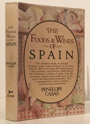 The Foods and Wines of Spain (INSCRIBED). Penelope Casas
