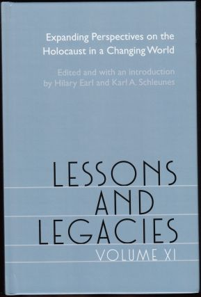 Lessons and Legacies Volume XI: Expanding Perspectives on the Holocaust in a Changing World. Hilary Earl, Karl A. Schleunes.
